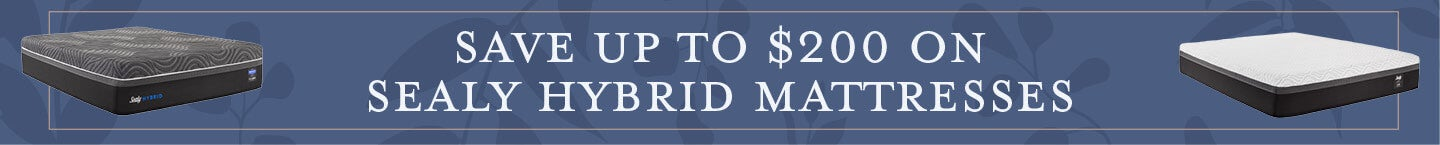 Save up to $200 on Sealy Hybrid Mattresses