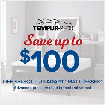 Tempur-Pedic Save up to $100