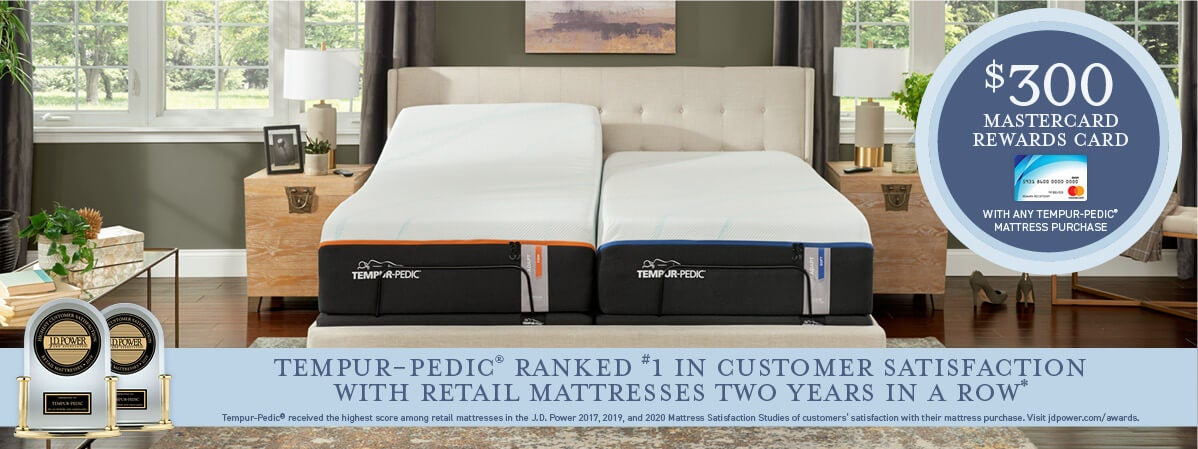 Get Up To a $300 MasterCard Rewards Card with any Tempur-Pedic mattress purchase.